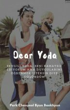 Dear Yoda,    [ CHANBAEK ] by reaI-pcy