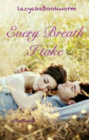 Rishabala FF : Every Breath I Take by lazyakabookworm