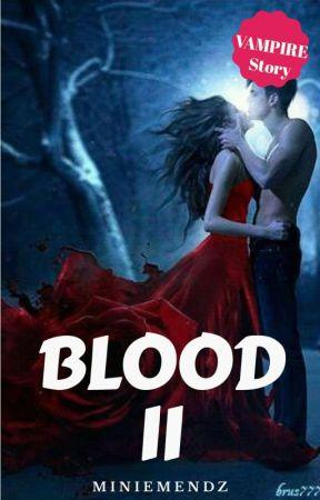 BLOOD (Book #2) [COMPLETED] by MinieMendz