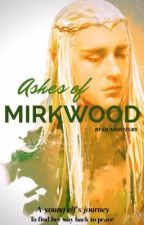 Ashes Of Mirkwood  by Littlenightfury1