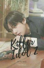 Killer Idol 2 | Kim Taehyung | ✔ by taehll