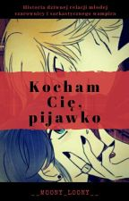 Kocham Cię, pijawko || Miraculum [Zawieszone] by RavenClaw5845