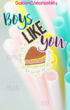 BOYS LIKE YOU • JIKOOK by GoldenCheonsaNity