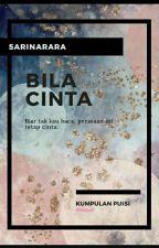 Bila cinta by Sarinararaa