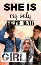 SHE IS MY ONLY CUTE BAD GIRL 2 \\ Cameron Dallas by marty2dallas