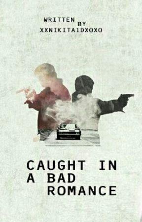 Caught In A Bad Romance |n.s.| by xxNikita1dxoxo