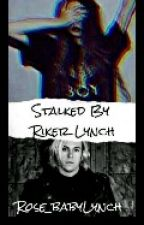 Stalked By Riker lynch by Rose_babyLynch