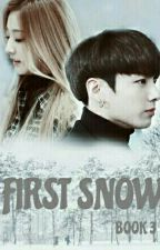 [BANGLYZ FF] FIRST SNOW [BOOK 3] by uglyduck22