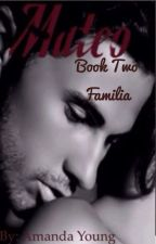 Mateo - Book two - Famiglia  by thestoryteller123