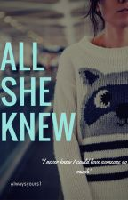 All She Knew  by Mistress_Alwaysyours
