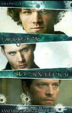Imagines Supernatural (Concluída) by AnneMikaelson156