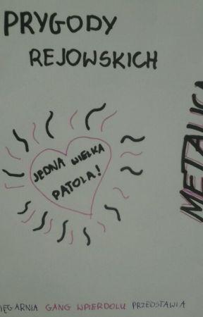 PRZYGODY REJOWSKICH by GangWpierdolu