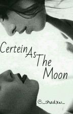 Certain As The Moon ~Camren~ by _shadxw_