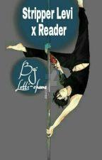 {stripper}Levi Ackerman x Reader HUN by Letti-chama