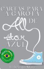 Cartas para a garota de All Star Azul by IzabeladaMata