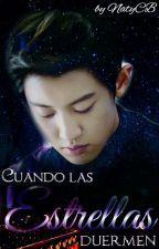 Cuando las estrellas duermen [Baekyeol/Chanbaek] by NatyCB