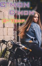 C'mon C'mon 2a Temporada by RossLoEs