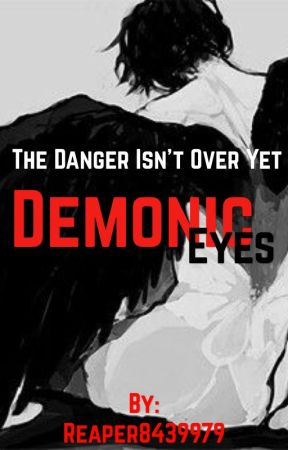 Demonic Eyes (M|M, ON HIATUS) by Reaper8439979