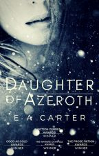 Daughter of Azeroth [#The2017Awards] by ea_carter