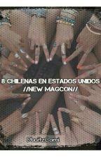 8 Chilenas en Estados Unidos // New MAGCON// by DhuitzCami