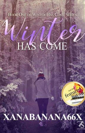 Winter Has Come by xanabanana66x