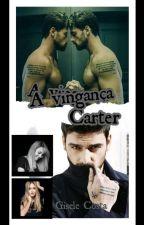 O mafioso...A Vingança de Carter. by GiseleCostta