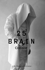 25 Brain : Connor [TERMINÉ]  by DoloresEcrivaine