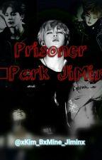 Prisoner  [Park Jimin & TN] {LEMON +18} by xKim_BxMine_Jiminx