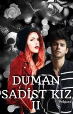 DUMAN SADİST KIZ 2  by volgass
