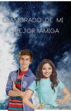 Enamorado De Mi Mejor Amiga♥ [TERMINADA] by EnBuscaDelAM0R
