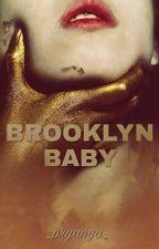 Brooklyn Baby  by _pryanya_