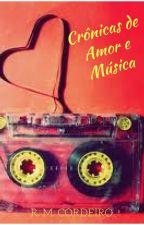 Crônicas de Amor e Música by RMCordeiro