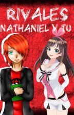 Rivales NATHANIEL Y TU by JulietaMartinez629
