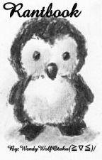 Le Rantbook d'un Pingouin amoureuse de ses louveteaux♡ by WendyWolfOtaku