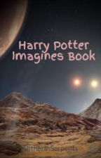 Harry Potter Imagines Book by SlitherinSerpents