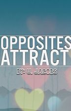 Opposites Do Attract by ujacobs