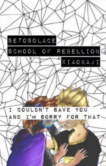 School of Rebellion ; SetoSolace