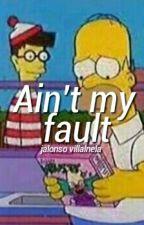 Ain't My Fault ›j.v by luzcte