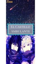 El Castillo Ambulante (SasuNaru) by SasUchiha