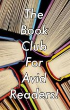 Avid Reader Book Club [Closed For Avid Reader Contest] by Fiction_by_Kelly