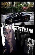 NIEPOWSTRZYMANA by Bad_Ann20