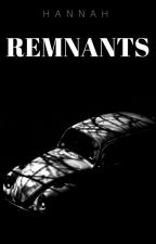Remnants by legendary_ordinary