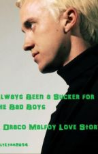 Always been a sucker for the bad boys ( A Draco Malfoy Fan Fiction) by AllyLynn2014