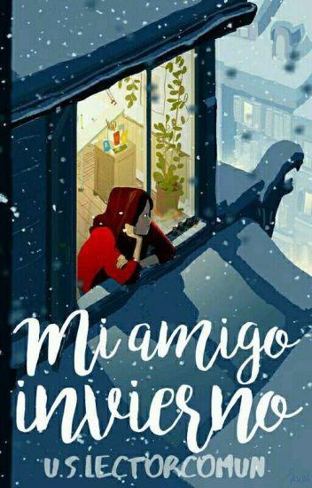 Mi amigo invierno [ESTACIONES #1] [2doLugarTeenAwards2017] [DayAwards2017]