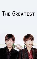 The Greatest [VKOOK] by kidvmie