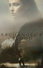 Archangel's Blood by _-Charlotte-_