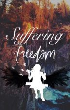 Suffering Freedom by SisiChan