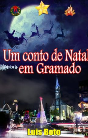 UM CONTO DE NATAL EM GRAMADO by LuisBoto