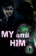 ~Me and Him~[Harry Potter]=WOLNO PISANE= by kuro_cat_212