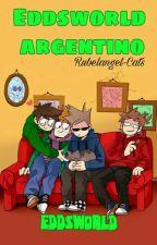 ¿Qué pasaría si Eddsworld fuera Argentino? #PremiosCola by Rubelangel-Cats